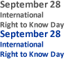 September 28 - International Right to Know Day